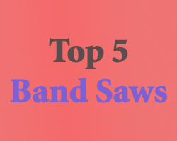 Top 5 Band Saw Reviews – 2020