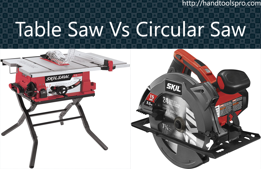 Table Saw Vs Circular Saw Comparison and Reviews