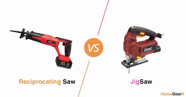 Jigsaw Vs Reciprocating Saw – Uses, Power and Buying Guide